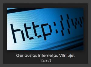Geriausias internetas Vilniuje. Koks?